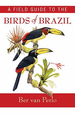 A Field Guide to the Birds of Brazil By Van Perlo, Ber