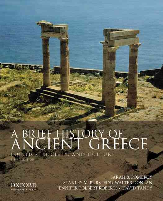 A Brief History of Ancient Greece By Pomeroy, Sarah B./ Burstein, Stanley M./ Donlan, Walter/ Roberts, Jennifer Tolbert/ Tandy, David
