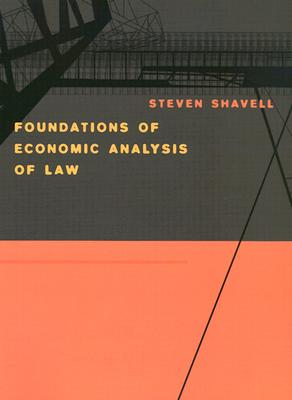 Foundations of Economic Analysis of Law By Shavell, Steven